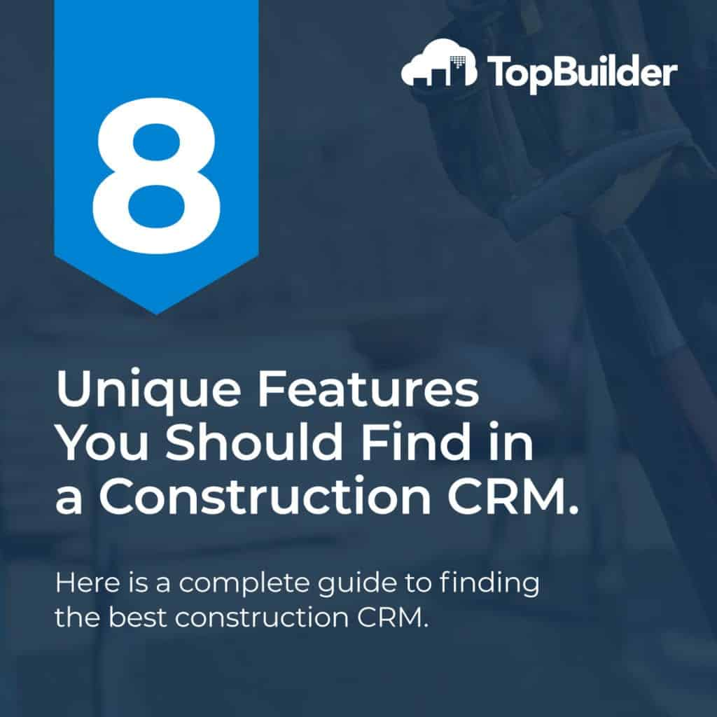 8 Unique Features Found in a Construction CRM