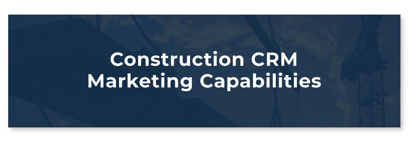 Construction CRM Marketing Capabilities