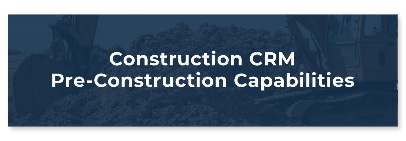 Construction CRM Pre-Construction Capabilities