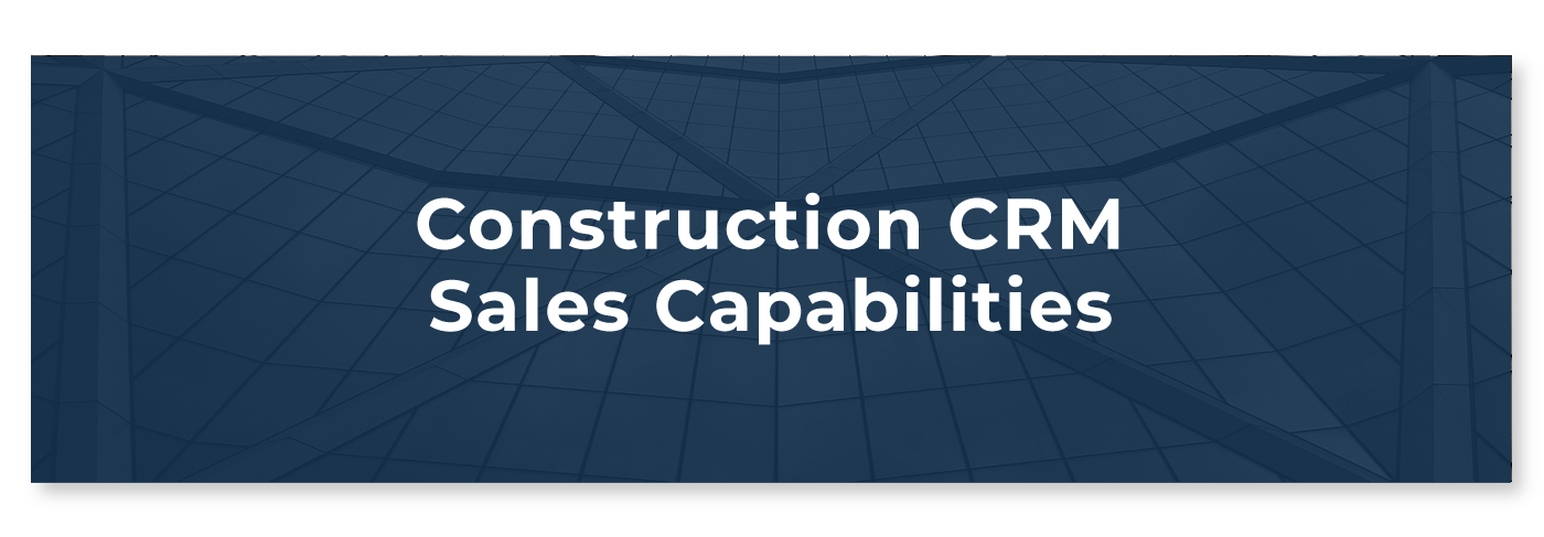 Construction CRM Sales Capabilities