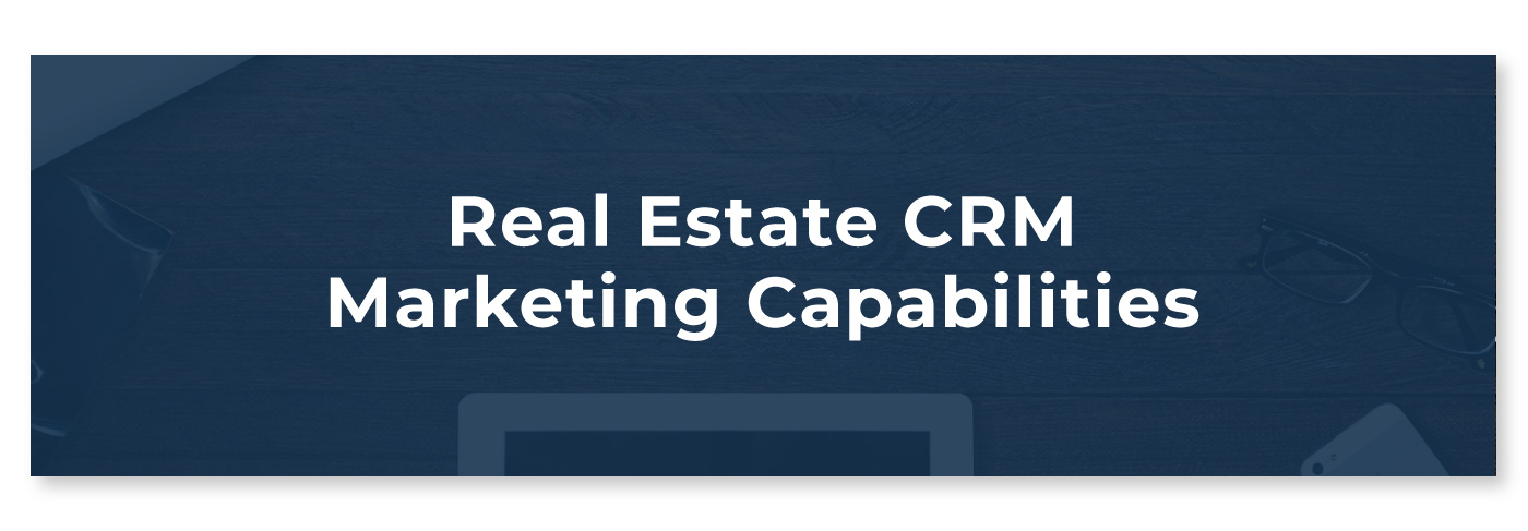 Real Estate CRM Marketing Capabilities