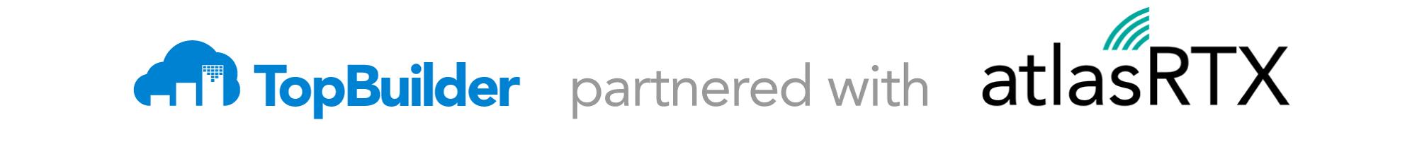 TopBuilder Partnered with atlasRTX