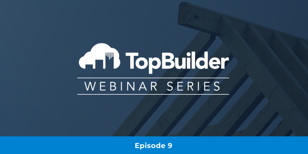 TopBuilder Webinar Series Episode 9